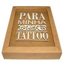 Quadro Cofre Para Minha Tattoo - Mdf Cru