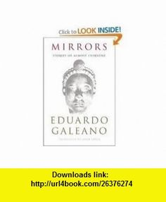 Mirrors Stories of Almost Everyone 1st (first) edition Text Only Eduardo Galeano ,   ,  , ASIN: B004TNPN0Q , tutorials , pdf , ebook , torrent , downloads , rapidshare , filesonic , hotfile , megaupload , fileserve