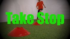 Take Stop - Cones Dribbling Drills - Soccer (Football) Ball Mastery Training for U8-U9