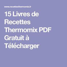 15 Livres de Recettes Thermomix PDF Gratuit à Télécharger