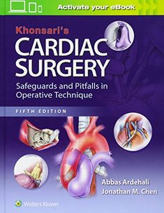 """Read """"Khonsari's Cardiac Surgery: Safeguards and Pitfalls in Operative Technique"""" by Abbas Ardehali available from Rakuten Kobo. Unique in the field of cardiac surgery, Khonsari's Cardiac Surgery: Safeguards and Pitfalls in Operative Technique detai. Heart Conditions, Medical Conditions, Cardiothoracic Surgery, Medicine Book, Social Determinants Of Health, Free Books Online, Medical Information, Science Books, Pediatrics"""