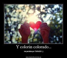 Y colorin colorado... - me perdiste por TARADO! ;)