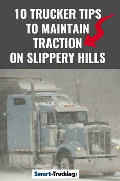 10 safety tips on how to maintain traction on slippery hills for the professional CDL truck driver - ways to keep the rubber side up! Big Rig Trucks, New Trucks, Custom Trucks, Transport Info, Safe Driving Tips, Trucker Quotes, Truck Drivers, The Rev