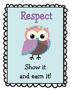 Respect--Show it and earn it. Owl Theme Classroom, Classroom Board, Classroom Quotes, Classroom Posters, Future Classroom, Kindergarten Classroom, Classroom Ideas, Classroom Teacher, Owl Quotes