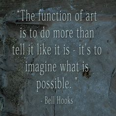 Quotes for Fun QUOTATION – Image : As the quote says – Description she writes her name in lowercase, though: bell hooks Sharing is love, sharing is everything Words Quotes, Art Quotes, Love Quotes, Inspirational Quotes, Sayings, Quotable Quotes, Bell Hooks, My Daughter Quotes, Famous Quotes About Life