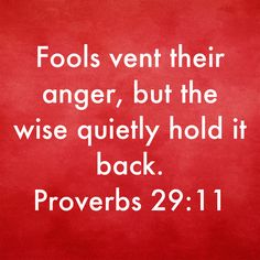 Proverbs Fools vent their anger, but the wise quietly hold it back. Bible Verses Quotes Inspirational, Faith Quotes, True Quotes, Bible Quotes, Prayer Scriptures, Prayer Quotes, Scripture Verses, Strong Quotes, Positive Quotes