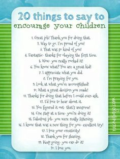 Love this: 20 things to say to encourage kids