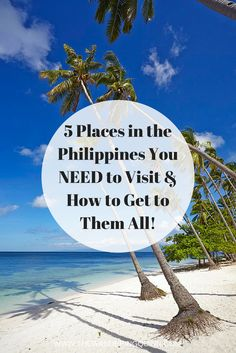 5 Places in the Philippines You NEED to Visit & How to Get to Them All!T here is so much to see in the Philippines and so many places to visit but here are 5 places I recommend you go along with how to get to them all from one another to make it a lot easier for you to travel around the Philippines!