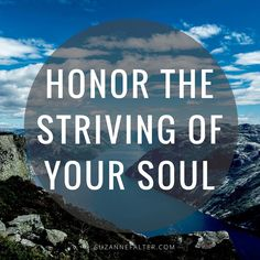 Honor the striving of your soul #motivation #lifequote #healing #spirituality #selfcare #mindfulness #authenticity