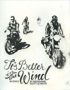 It's better in the wind - motorcycle Bike Poster, Motorcycle Posters, Motorcycle Quotes, Motorcycle Art, Bike Art, Logos Vintage, Vintage Posters, Vintage Cars, Rock And Roll