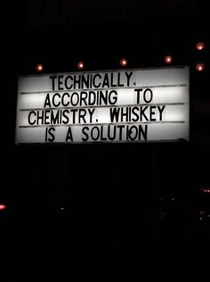 Whisky or whiskey is a solution accordeons to chemistry Who knew? Me Quotes, Funny Quotes, Funny Alcohol Quotes, Liquor Quotes, Chemistry Jokes, Biology Humor, Grammar Humor, The Words, Laugh Out Loud