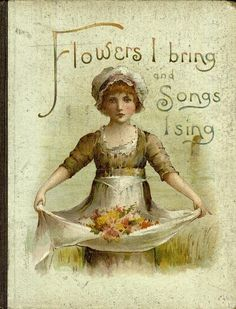 Flowers I bring and songs I sing - Front Cover 1