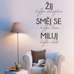 Samolepka na stěnu Žíj a směj se Rodin, Feng Shui, Words, Quotes, Design, Motto, Home Decor, Living Room Ideas, Dekoration