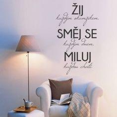 Samolepka na stěnu Žíj a směj se Motto, Feng Shui, Words, Quotes, Design, Home Decor, Rodin, Life, Living Room Ideas