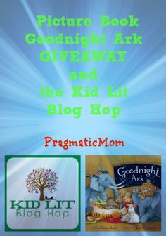 Goodnight Ark Picture Book GIVEAWAY and Kid Lit Blog Hop :: PragmaticMom