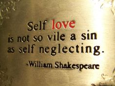 self love is not so vile a sin as self neglecting