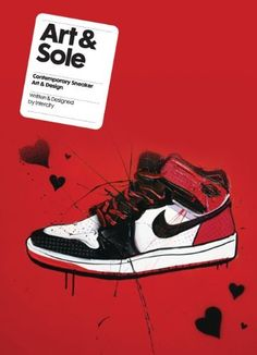 Art & Sole: Contemporary Sneaker Art & Design, http://www.amazon.com/dp/1856698815/ref=cm_sw_r_pi_awdm_Xht.sb18QWHPX