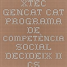 xtec.gencat.cat Programa de competència social Decideix II CS
