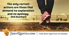 """""""The only correct actions are those that demand no explanation and no apology. Poem Quotes, Daily Quotes, Best Quotes, Poems, Red Auerbach, Apologizing Quotes, Saying Sorry, How To Apologize, Inspiration Quotes"""