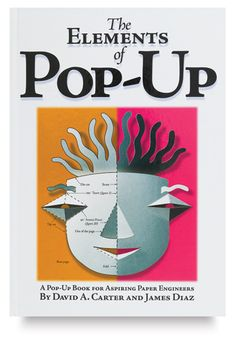 Elements of Pop-Up: A Pop-Up Book for Aspiring Paper Engineers by the great David A Carter and James Diaz. One of the very best teaching resources for teachers and students of pop up books alike.  #popupbooks #papercraft #paperfolding #paperart #paperengineering #craft #craftideas