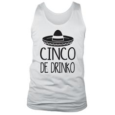 Cinco de Mayo, or as the experts call it Cinco de Drinko, is a holiday that is commonly confused with Mexican Independence. It is actually a celebration of tequila, tacos and Mexican culture. Our tank Diy Shirt, Tank Top Shirt, Tacos And Tequila, Order T Shirts, Custom T, Custom Shirts, Girls Weekend, Personalized T Shirts, Casual Elegance