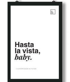 Poster/Quadro com Frase do filme Exterminador do Futuro – Hasta la vista, baby.