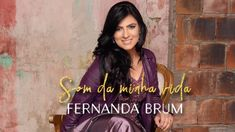 Som da Minha Vida - Fernanda Brum (NOVO CD COMPLETO)