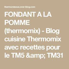 FONDANT A LA POMME (thermomix) - Blog cuisine Thermomix avec recettes pour le TM5 & TM31