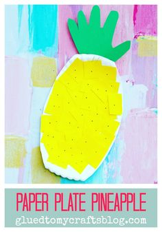 Paper Plate Pineapple - Kid Craft Idea
