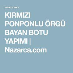 KIRMIZI PONPONLU ÖRGÜ BAYAN BOTU YAPIMI | Nazarca.com
