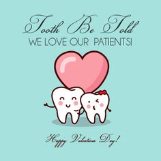 Happy Valentines Day from Dr. Claudia Cortadi & your Ablantis Dental Team Dental Puns, Dental Fun Facts, Dentist Humor, Dental Life, Dental Health, Dental Hygiene, Oral Health, Nclex, Amil Dental