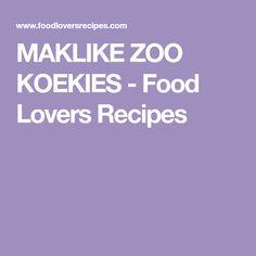 MAKLIKE ZOO KOEKIES - Food Lovers Recipes