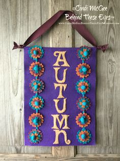 Cindi McGee - Behind These Eyes : Autumn Door Banner - Kunin Felt Blog Hop