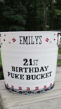 Personalized 21st Birthday Puke Bucket. bahahaha, funny idea for a bday gift basket with booze