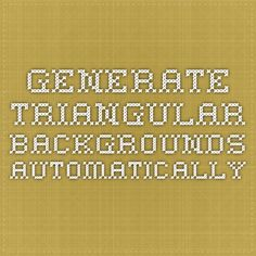 Generate triangular backgrounds automatically