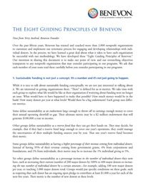 "Benevon has trained and coached more than 3,000 nonprofit organizations. In the process, we have learned a great deal about what it takes to have each organization be successful with our methodology. We have developed these ""Eight Guiding Principles of Benevon."" Our intention in sharing this document is to make our point of view and our overarching objectives transparent to any nonprofit organization that may consider participating in our programs."