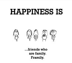 FRamily... Friends that become like family. How many framily members do you have?