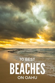 10 BEST BEACHES ON OAHU After a year of exploring, these are our favorite beaches on the beautiful island of Oahu!