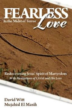 Fearless Love in the Midst of Terror, by David Witt & Mujahid El Masih. Answers and tools to overcome terrorism with love. Aneko Press - Publishing Great Christian Books for God's Glory David Witts, Introduction To Islam, Bible John, Sell Your Books, The Day Will Come, Love Is Free, Christian Living, Free Ebooks, Encouragement