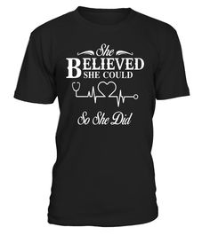 "# She Believed She Could So She Did Nurse T-shirt Nursing . Special Offer, not available in shops Comes in a variety of styles and colours Buy yours now before it is too late! Secured payment via Visa / Mastercard / Amex / PayPal How to place an order Choose the model from the drop-down menu Click on ""Buy it now"" Choose the size and the quantity Add your delivery address and bank details And that's it! Tags: Inspirational nursing Gift is a"