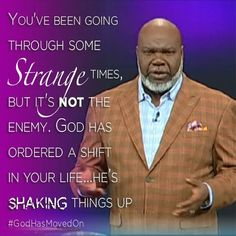 God is shaking things up in my life Td Jakes Quotes, Bishop Td Jakes, Give Me Jesus, Way Of Life, Life Thoughts, Spiritual Quotes, Spiritual Reality, Positive Quotes, Words Of Encouragement