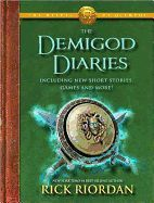 The Heroes of Olympus: The Demigod Diaries by Rick Riordan.   Three short stories in the form of diary entries, plus interviews, puzzles, and games, reveal new insights into the world of Percy Jackson and the other heroes of Olympus.