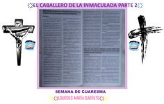 EL CABALLERO DE LA INMACULADA.SUPLEMENTO. TERCERA SEMANA DE CUARESMA. PARTE 2 . ҉҉LOURDES MARÍA BARRETO҉҉