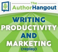 "Replay 004: ""Writing, Productivity, and Marketing""   Book Marketing Tools Blog"