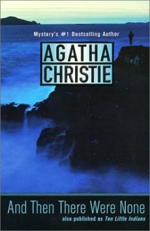 And Then There Were None - Agatha Christie.  One of my favorites when I was younger!  This particular book left the longest lasting impression on me...more so than the others, although they left impressions with me as well.  This one, I remember the best.