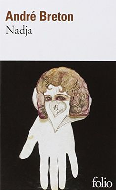 André Breton, Nadja | Ein Manifest des französischen Surrealismus. Kann aber auch als Liebesgeschichte gelesen werden. www.redaktionsbuero-niemuth.de