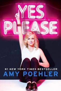 "Yes please / Amy Poehler. The actress best known for her work on ""Parks and Recreation"" and ""Saturday Night Live"" reveals personal stories and offers her humorous take on such topics as love, friendship, parenthood, and her relationship with Tina Fey. Parks And Recreation, Kim Gordon, Tina Fey, Patti Smith, Saturday Night Live, Lazy Sunday, Robert Mapplethorpe, Amy Poehler Book, Amy Schumer"