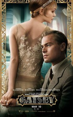 The Great Gatsby (2013) | NEW Character Movie Poster: Carey Mulligan (Daisy Buchanan) and Leonardo DiCaprio (Gatsby) Saw it, loved it, very close to the book and 3D is just amazing.  Baz should have done Moulan Rouge in 3D, that would have been amazing.