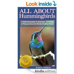 FREE FOR A LIMITED TIME Hummingbirds: All About Hummingbirds, A Kids Introduction to Hummers - Fun Facts & Pictures About the Worlds Smallest Birds!
