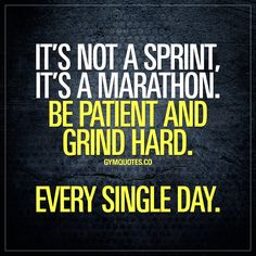 It's not a sprint, it's a marathon. Be patient and grind hard. Every single day. #gymmotivation